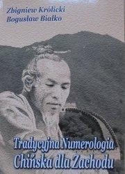 Zbigniew Królicki, Bogusław Białko • Tradycyjna Numerologia Chińska dla Zachodu