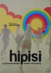Kazimierz Jankowski • Hipisi. W poszukiwaniu ziemi obiecanej