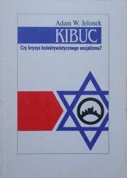 Adam W. Jelonek • Kibuc. Czy kryzys kolektywistycznego socjalizmu?