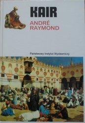 Andre Raymond • Kair