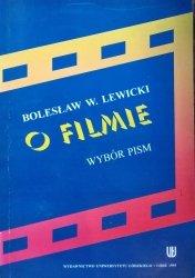 Bogusław Lewicki • O filmie. Wybór pism