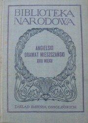 Angielski dramat mieszczański XVIII wieku • G. Lillo, E. Moore, S. Foote
