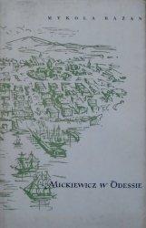 Mykoła Bażan • Mickiewicz w Odessie. 1825 rok cykl poezji [Antoni Uniechowski]