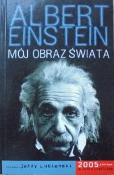 Albert Einstein • Mój obraz świata