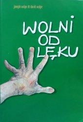 Joseph Wolpe & David Wolpe • Wolni od lęku. Lęki i ich terapia