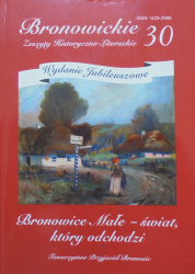 Bronowickie Zeszyty Historyczno-Literackie • Bronowice Małe - świat, który odchodzi