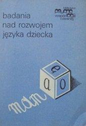 red. Magdalena Smoczyńska • Badania nad rozwojem języka dziecka. Wybór prac