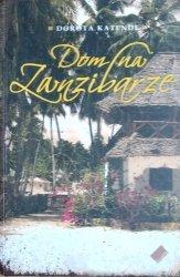 Dorota Katende • Dom na Zanzibarze
