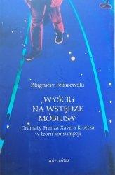 Zbigniew Feliszewski • 'Wyścig na wstędze Mobiusa'. Dramaty Franza Xavera Kroetza w teorii konsumpcji