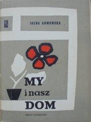Irena Gumowska • My i nasz dom
