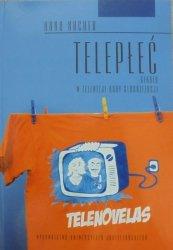 Anna Nacher • Telepłeć. Gender w telewizji doby globalizacji