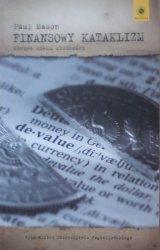 Paul Mason • Finansowy kataklizm. Koniec wieku chciwości