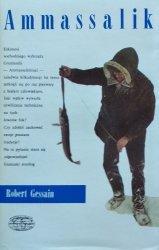 Robert Gessain • Ammassalik, czyli cywilizacja obowiązkowa