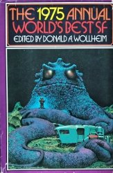 Donald A. Wollheim • The 1975 Annual World's Besf SF [C.M. Kornbluth, George R.R. Martin, Gordon Dickson, Isaac Asimov]