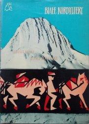 Georges Kogan, Nicole Leininger • Białe Kordyliery. Wyprawa francusko-belgijska w Andy 1951