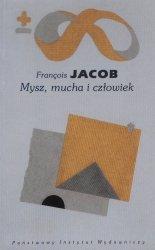 Francois Jacob • Mysz, mucha i człowiek