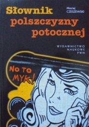 Maciej Czeszewski • Słownik polszczyzny potocznej