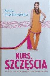 Beata Pawlikowska • Kurs szczęścia