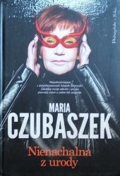 Maria Czubaszek • Nienachalna z urody