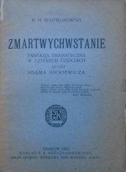 Karol Hubert Rostworowski • Zmartwychwstanie. Fantazja dramatyczna w czterech częściach ku czci Adama Mickiewicza