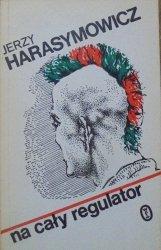 Jerzy Harasymowicz • Na cały regulator [dedykacja autora]