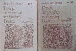 Jan Stanisław Bystroń • Dzieje obyczajów w dawnej Polsce. Wiek XVI-XVIII [komplet]
