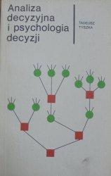 Tadeusz Tyszka • Analiza decyzyjna i psychologia decyzji