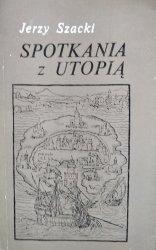 Jerzy Szacki • Spotkania z utopią