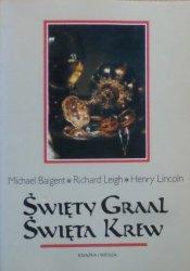 Michael Baigent, Richard Leigh, Henry Lincoln • Święty Graal. Święta krew