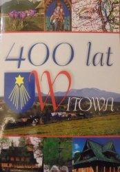 monografia • 400 lat Witowa 1606-2006 [Witów]