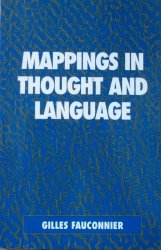 Gilles Fauconnier • Mappings in Thought and Language