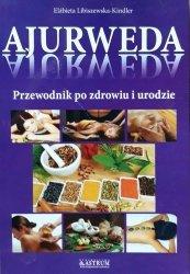 Elżbieta Libiszewska-Kindler • Ajurweda. Przewodnik po zdrowiu i urodzie