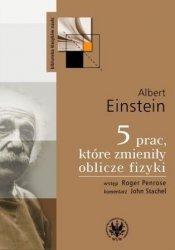 Albert Einstein • 5 prac, które zmieniły oblicze fizyki