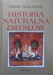 Diane Ackerman • Historia naturalna zmysłów
