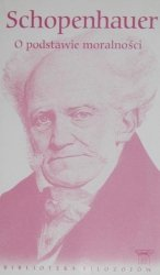 Artur Schopenhauer • O podstawie moralności