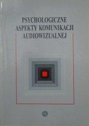 red. Piotr Francuz • Psychologiczne aspekty komunikacji audiowizualnej