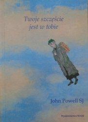 John Powell SJ • Twoje szczęście jest w tobie