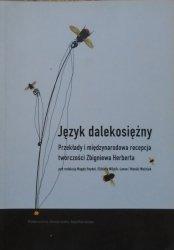 red. Magda Heydel • Język dalekosiężny. Przekłady i międzynarodowa recepcja twórczości Zbigniewa Herberta
