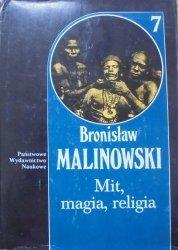 Bronisław Malinowski • Mit, magia, religia