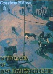 Czesław Miłosz • Wyprawa w dwudziestolecie [autograf autora]