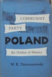Marian Kamil Dziewanowski • The Communist Party of Poland. An Outline of History [dedykacja autora]
