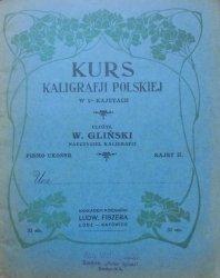 W. Gliński • Kurs kaligrafji polskiej w 4. kajetach. Kajet II [kaligrafia]