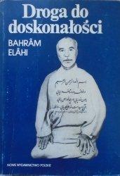Bahram Elahi • Droga do doskonałości