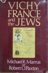 Michael R. Marrus, Robert O. Paxton • Vichy France and The Jews