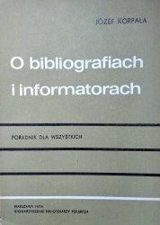 Józef Korpała • O bibliografiach i informatorach