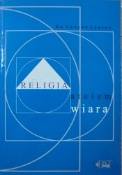 Ks. Leszek Łysień • Religia, ateizm, wiara. Problematyka filozofii Boga w XIX i XX wieku