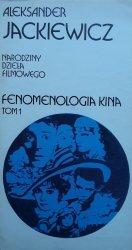 Aleksander Jackiewicz • Fenomenologia kina. Tom I