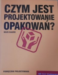 Giles Calver • Czym jest projektowanie opakowań?