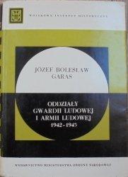 Józef Bolesław Garas • Odziały Gwardii Ludowej i Armii Ludowej 1942-1945