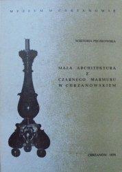 Wiktoria Pęczkowska • Mała architektura z czarnego marmuru w Chrzanowskiem